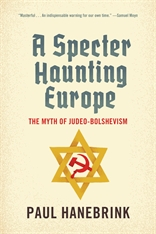 Cover: A Specter Haunting Europe: The Myth of Judeo-Bolshevism