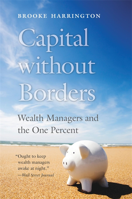 Cover: Capital without Borders: Wealth Managers and the One Percent, from Harvard University Press