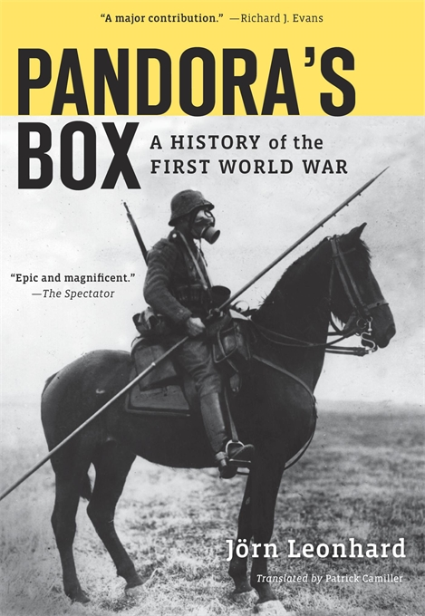 Cover: Pandora's Box: A History of the First World War, by Jörn Leonhard, translated by Patrick Camiller, from Harvard University Press