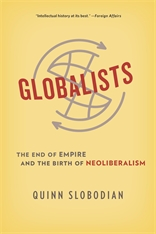 Cover: Globalists: The End of Empire and the Birth of Neoliberalism