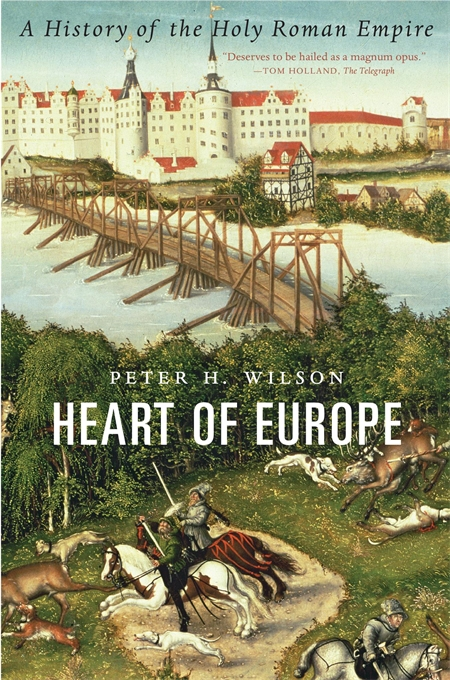 Cover: Heart of Europe: A History of the Holy Roman Empire, by Peter H. Wilson, from Harvard University Press