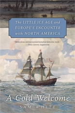 Cover: A Cold Welcome: The Little Ice Age and Europe's Encounter with North America