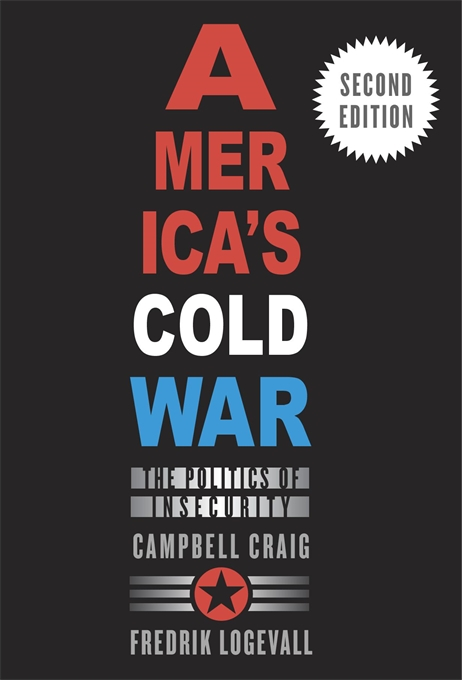 Cover: America's Cold War: The Politics of Insecurity, Second Edition, from Harvard University Press