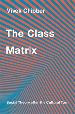 Cover: The Class Matrix: Social Theory after the Cultural Turn