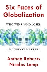 Cover: Six Faces of Globalization: Who Wins, Who Loses, and Why It Matters