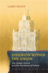 Cover: Disunion within the Union: The Uniate Church and the Partitions of Poland