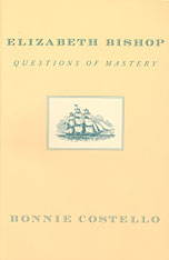 Cover: Elizabeth Bishop: Questions of Mastery