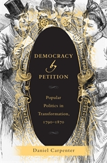 Cover: Democracy by Petition: Popular Politics in Transformation, 1790–1870