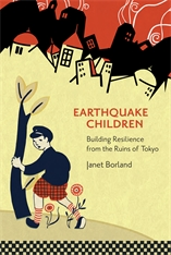 Cover: Earthquake Children: Building Resilience from the Ruins of Tokyo