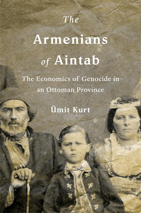 Cover: The Armenians of Aintab: The Economics of Genocide in an Ottoman Province, from Harvard University Press