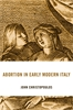 Cover: Abortion in Early Modern Italy