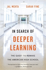 Cover: In Search of Deeper Learning: The Quest to Remake the American High School