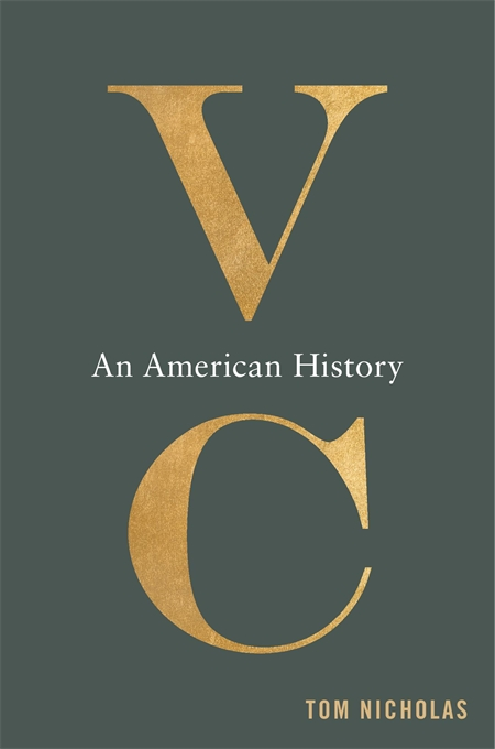Cover: VC: An American History, by Tom Nicholas, from Harvard University Press