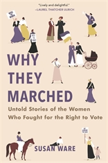 Cover: Why They Marched: Untold Stories of the Women Who Fought for the Right to Vote