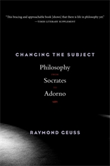 Cover: Changing the Subject: Philosophy from Socrates to Adorno