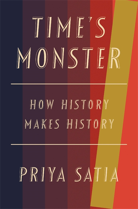 Cover: Time's Monster: How History Makes History, from Harvard University Press