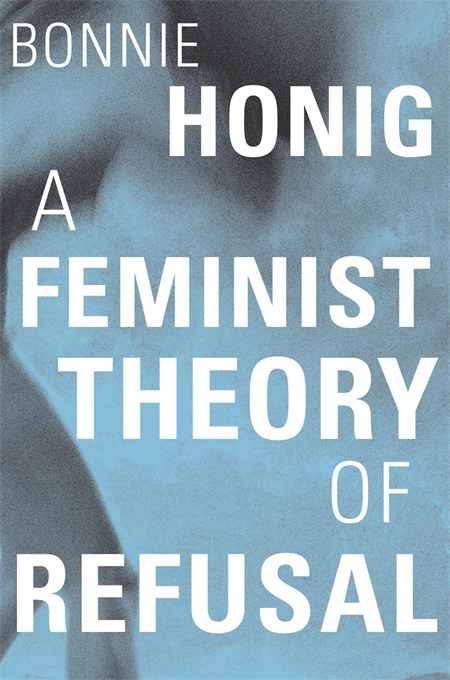 Cover: A Feminist Theory of Refusal, from Harvard University Press