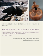 Cover: Ordinary Lydians at Home: The Lydian Trenches of the House of Bronzes and Pactolus Cliff at Sardis