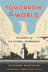 Cover: Tomorrow, the World: The Birth of U.S. Global Supremacy