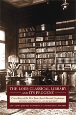 Cover: The Loeb Classical Library and Its Progeny: Proceedings of the First James Loeb Biennial Conference, Munich and Murnau 18–20 May 2017