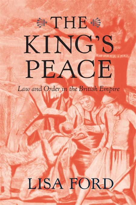 Cover: The King's Peace: Law and Order in the British Empire, from Harvard University Press