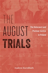 Cover: The August Trials: The Holocaust and Postwar Justice in Poland