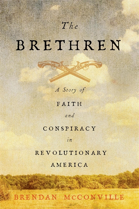 Cover: The Brethren: A Story of Faith and Conspiracy in Revolutionary America, from Harvard University Press