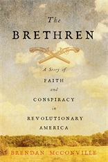 Cover: The Brethren: A Story of Faith and Conspiracy in Revolutionary America
