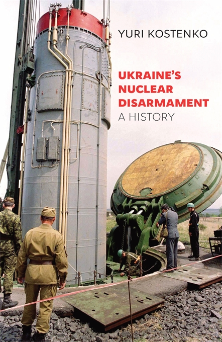 Cover: Ukraine's Nuclear Disarmament: A History, from Harvard University Press