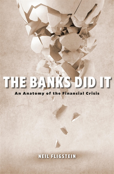 Cover: The Banks Did It: An Anatomy of the Financial Crisis, from Harvard University Press