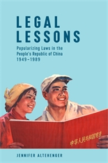 Cover: Legal Lessons: Popularizing Laws in the People's Republic of China, 1949–1989