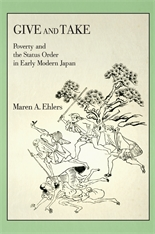 Cover: Give and Take: Poverty and the Status Order in Early Modern Japan