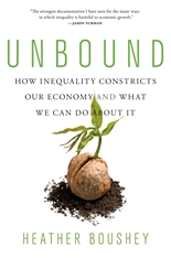 Cover: Unbound: How Inequality Constricts Our Economy and What We Can Do about It