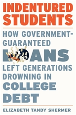 Cover: Indentured Students: How Government-Guaranteed Loans Left Generations Drowning in College Debt