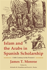 Cover: Islam and the Arabs in Spanish Scholarship: 16th Century to the Present