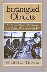 Cover: Entangled Objects: Exchange, Material Culture, and Colonialism in the Pacific