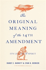 Cover: The Original Meaning of the Fourteenth Amendment: Its Letter and Spirit