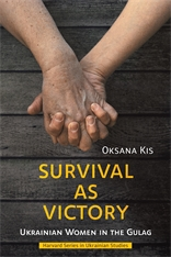 Cover: Survival as Victory: Ukrainian Women in the Gulag
