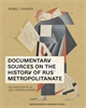 Cover: Documentary Sources on the History of Rus´ Metropolitanate: The Fourteenth to the Early Sixteenth Centuries