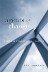 Cover: Agents of Change: Political Philosophy in Practice