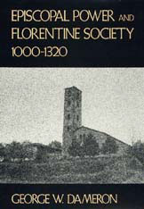 Cover: Episcopal Power and Florentine Society, 1000-1320