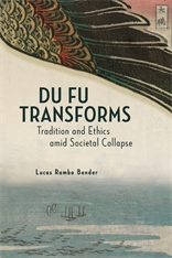Cover: Du Fu Transforms: Tradition and Ethics amid Societal Collapse