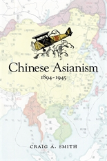 Cover: Chinese Asianism, 1894–1945