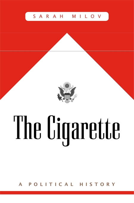 Cover: The Cigarette: A Political History, from Harvard University Press