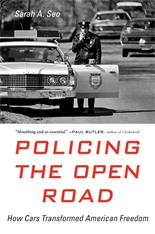 Cover: Policing the Open Road: How Cars Transformed American Freedom
