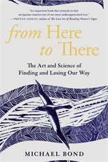 Cover: From Here to There: The Art and Science of Finding and Losing Our Way