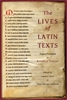 Cover: The Lives of Latin Texts: Papers Presented to Richard J. Tarrant