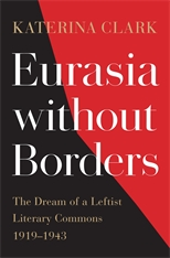 Cover: Eurasia without Borders: The Dream of a Leftist Literary Commons, 1919–1943