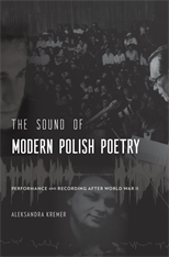 Cover: The Sound of Modern Polish Poetry: Performance and Recording after World War II