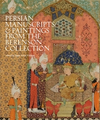 Cover: The Bernard and Mary Berenson Collection of Persian Manuscripts and Paintings at I Tatti
